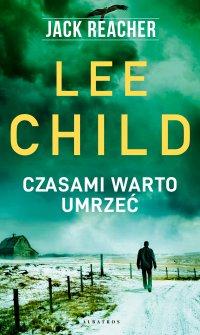 Czasami warto umrzeć - Lee Child - ebook