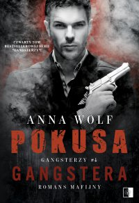 Pokusa Gangstera - Anna Wolf - ebook