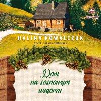 Dom na sosnowym wzgórzu - Halina Kowalczuk - audiobook