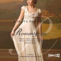 Romantyczni - Dorota Ponińska - audiobook