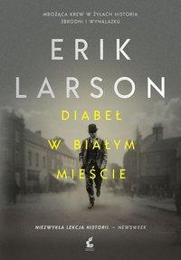 Diabeł w Białym Mieście - Erik Larson - ebook