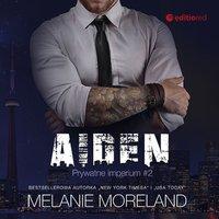 Aiden. Prywatne imperium. Tom 2 - Melanie Moreland - audiobook