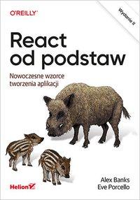 React od podstaw. Nowoczesne wzorce tworzenia aplikacji. Wydanie II - Eve Porcello - ebook