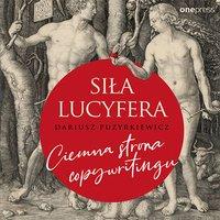Siła Lucyfera. Ciemna strona copywritingu - Dariusz Puzyrkiewicz - audiobook