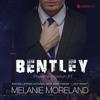 Bentley. Prywatne imperium. Tom 1 - Melanie Moreland - audiobook
