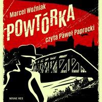 Powtórka - Marcel Woźniak - audiobook
