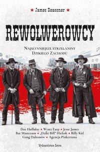 Rewolwerowcy. Najsłynniejsze strzelaniny Dzikiego Zachodu - James Reasoner - ebook