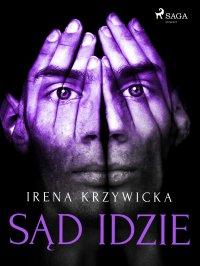 Sąd idzie - Irena Krzywicka - ebook