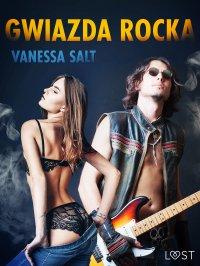 Gwiazda rocka - opowiadanie erotyczne - Vanessa Salt - ebook