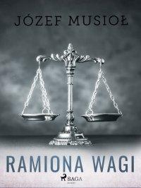 Ramiona wagi - Józef Musiol - ebook