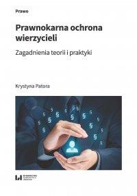 Prawnokarna ochrona wierzycieli. Zagadnienia teorii i praktyki - Krystyna Patora - ebook