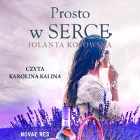 Prosto w serce - Jolanta Kosowska - audiobook
