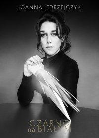Czarno na białym - Joanna Jędrzejczyk - ebook