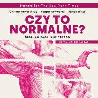 Czy to normalne? Seks, związki i statystyka. - Christina Northup - audiobook