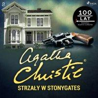 Strzały w Stonygates - Agatha Christie - audiobook