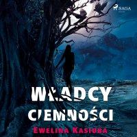 Władcy ciemności - Ewelina Kasiuba - audiobook