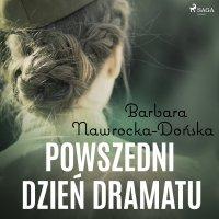 Powszedni dzień dramatu - Barbara Nawrocka Dońska - audiobook