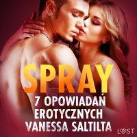 Spray - 7 opowiadań erotycznych - Vanessa Salt - audiobook