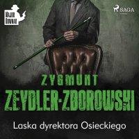 Laska dyrektora Osieckiego - Zygmunt Zeydler-Zborowski - audiobook