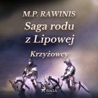 Saga rodu z Lipowej 17: Krzyżowcy - Marian Piotr Rawinis - audiobook