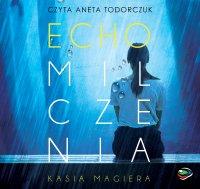 Echo milczenia. Trylogia lubomierska. Tom 1 - Kasia Magiera - audiobook