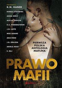 Prawo mafii. Pierwsza polska antologia mafijna - K. N. Haner - ebook