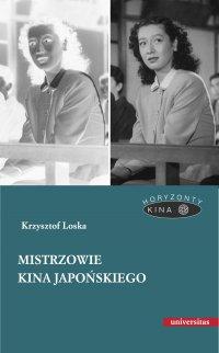 Mistrzowie kina japońskiego - Krzysztof Loska - ebook