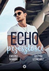 Echo przeszłości - Ewelina Nawara - ebook