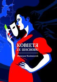 Kobieta ze wschodu - Mateusz Kuśmierek - ebook