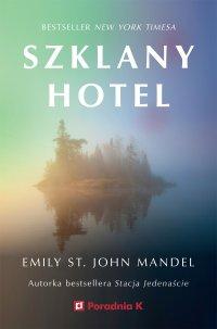Szklany hotel - Emily St. John Mandel - ebook