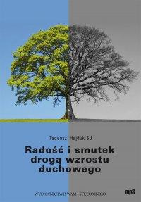 Radość i smutek drogą wzrostu duchowego - Tadeusz Hajduk SJ - audiobook