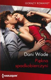 Piękna spadkobierczyni - Dani Wade - ebook
