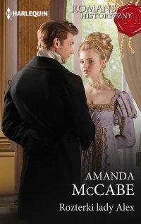 Rozterki lady Alex - Amanda McCabe - ebook