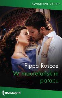 W mauretańskim pałacu - Pippa Roscoe - ebook
