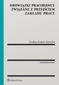 Obowiązki pracodawcy związane z przejściem zakładu pracy - Ewelina Kumor-Jezierska - ebook
