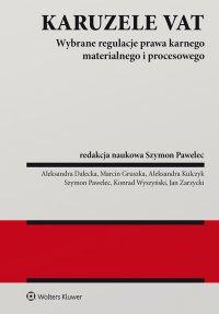 Karuzele VAT. Wybrane regulacje prawa karnego materialnego i procesowego - Szymon Pawelec - ebook