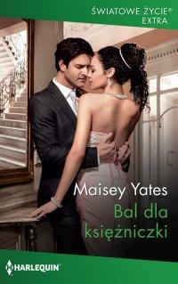 Bal dla księżniczki - Maisey Yates - ebook