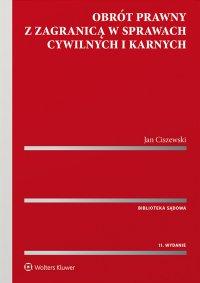 Obrót prawny z zagranicą w sprawach cywilnych i karnych - Jan Ciszewski - ebook