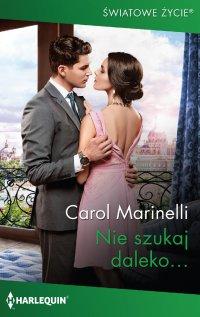 Nie szukaj daleko… - Carol Marinelli - ebook