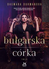 Bułgarska córka - Dagmara Durmanova - ebook