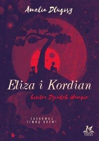 Eliza i Kordian kontra Dziadek Wampir - Amelia Długosz - ebook