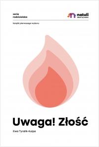 Uwaga! Złość - Ewa Tyralik-Kulpa - ebook