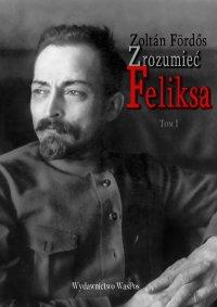 Zrozumieć Feliksa - Zoltan Fördős - ebook