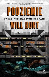 Podziemie. Świat pod naszymi stopami - Will Hunt - ebook