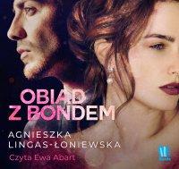 Obiad z Bondem - Agnieszka Lingas-Łoniewska - audiobook