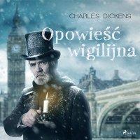 Opowieść wigilijna - Charles Dickens - audiobook