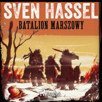 Batalion marszowy - Sven Hassel - audiobook