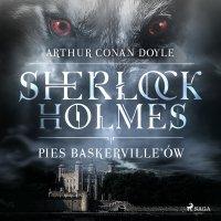 Pies Baskerville'ów - Arthur Conan Doyle - audiobook