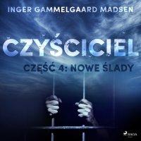 Czyściciel. Część 4. Nowe ślady - Inger Gammelgaard Madsen - audiobook