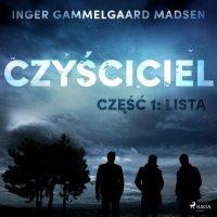 Czyściciel. Część 1. Lista - Inger Gammelgaard Madsen - audiobook